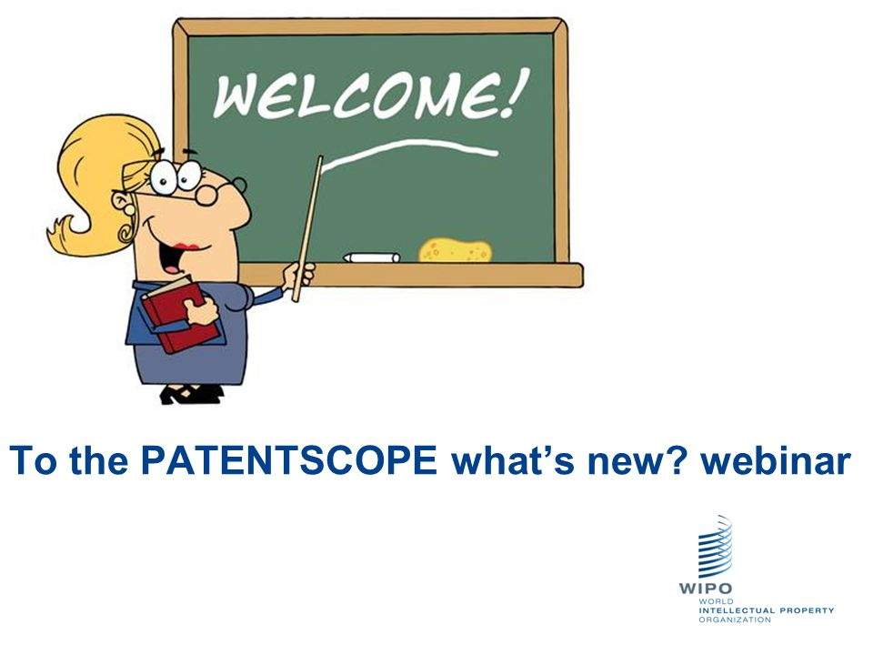 To the PATENTSCOPE what's new webinar