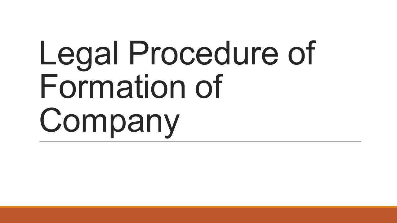 Legal Procedure of Formation of Company