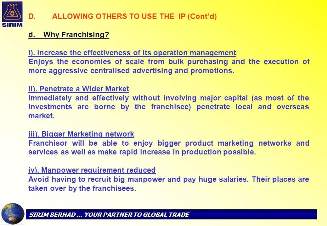 ALLOWING OTHERS TO USE THE IP (Cont'd) d. Why Franchising