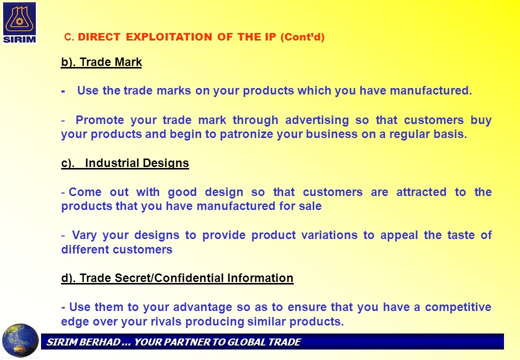 Use the trade marks on your products which you have manufactured.