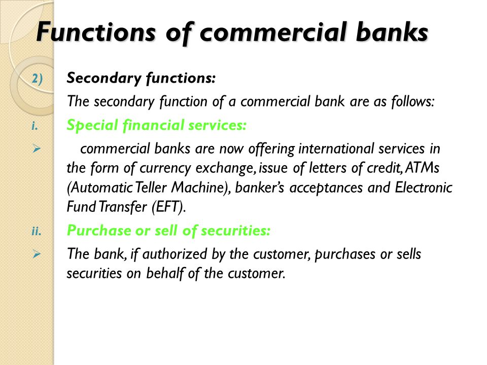 state and explain five functions of commercial banks