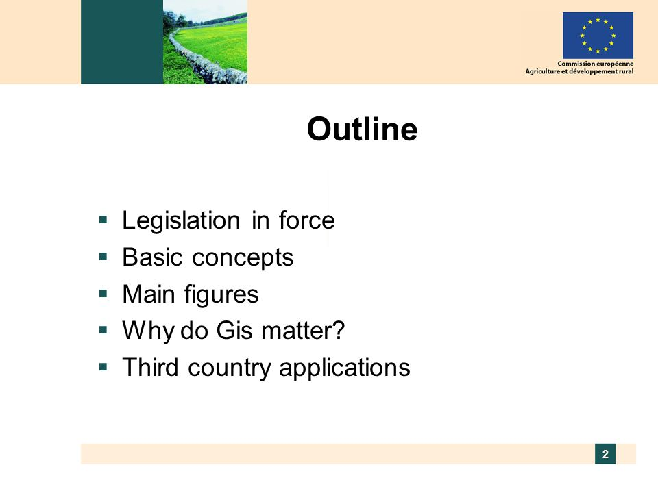Outline Legislation in force Basic concepts Main figures