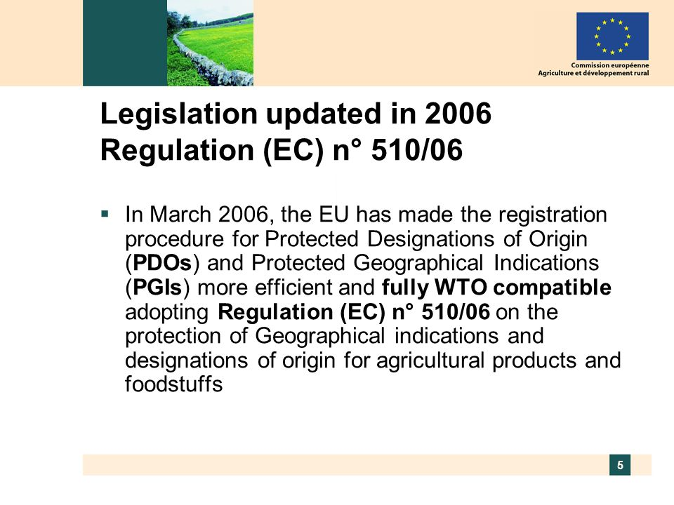 Legislation updated in 2006 Regulation (EC) n° 510/06