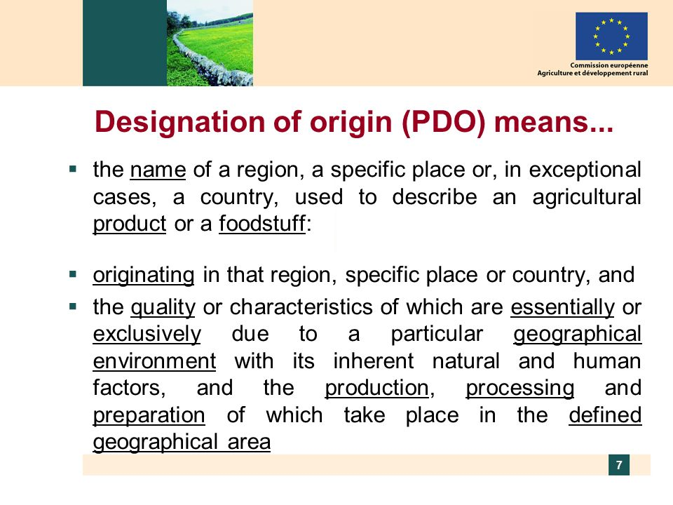 Designation of origin (PDO) means...