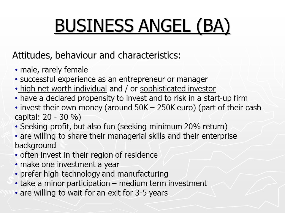 BUSINESS ANGEL (BA) Attitudes, behaviour and characteristics: