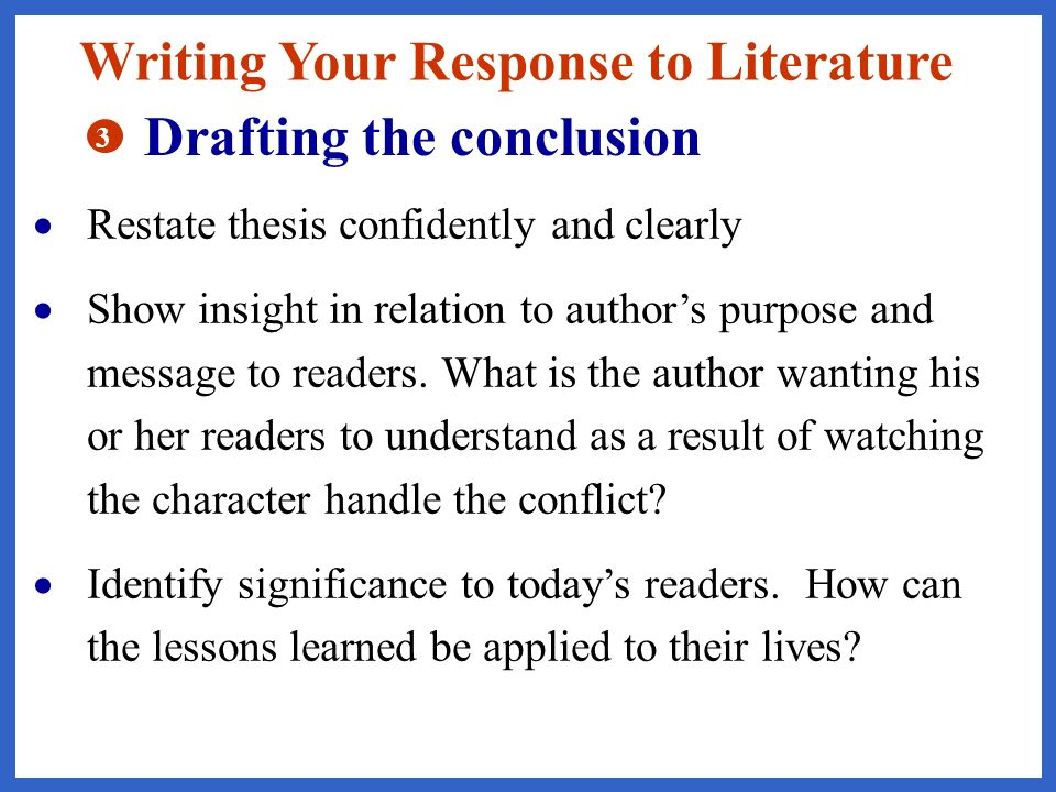 Writing Your Response to Literature Drafting the conclusion