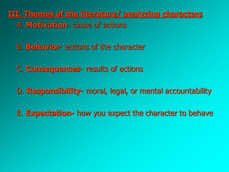 III. Themes of the literature/ analyzing characters