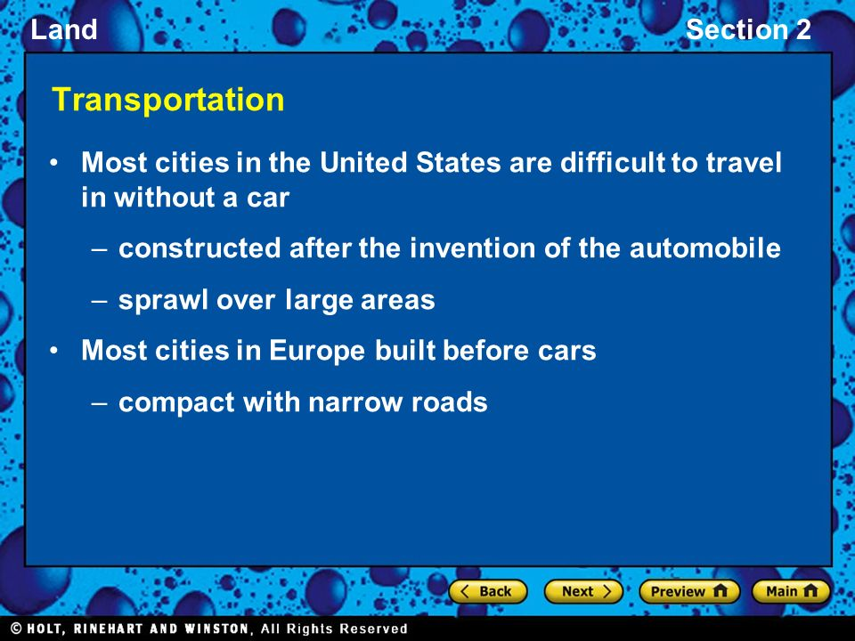 Transportation Most cities in the United States are difficult to travel in without a car. constructed after the invention of the automobile.