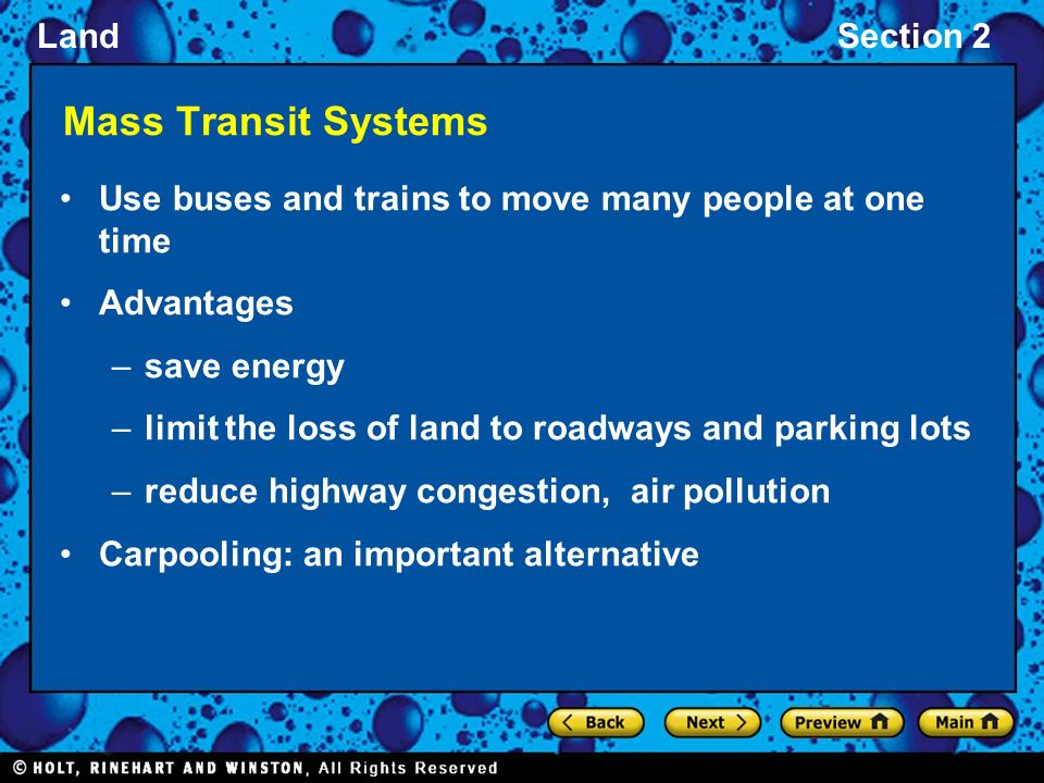 Mass Transit Systems Use buses and trains to move many people at one time. Advantages. save energy.