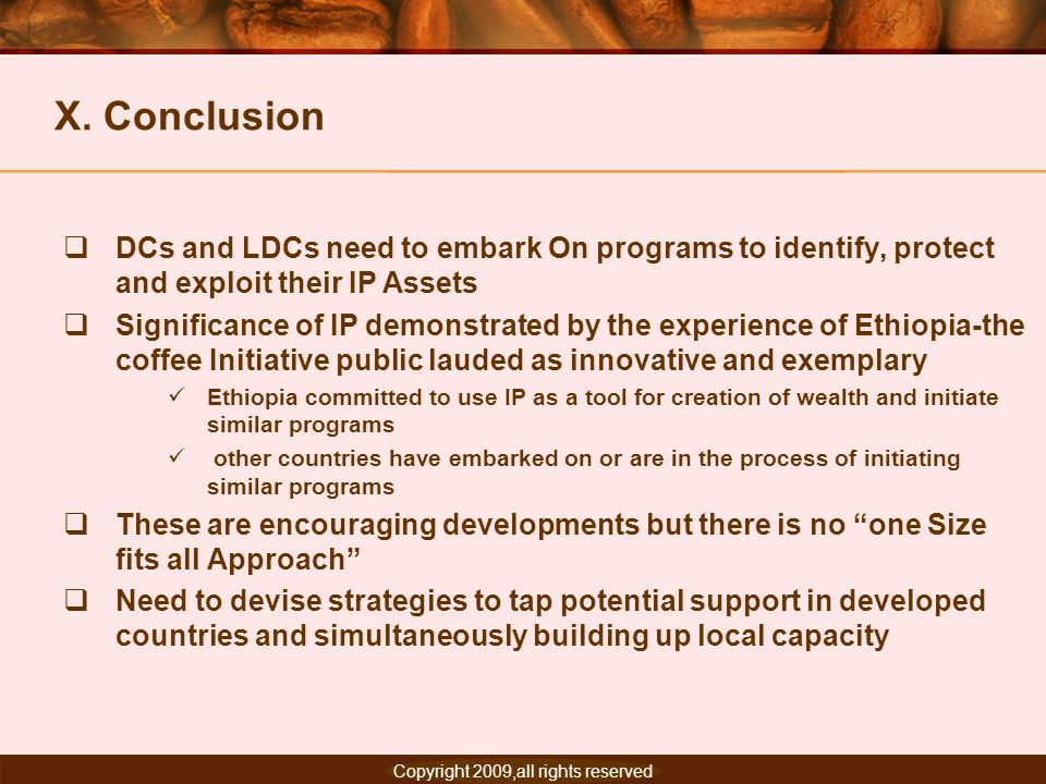 X. Conclusion DCs and LDCs need to embark On programs to identify, protect and exploit their IP Assets.