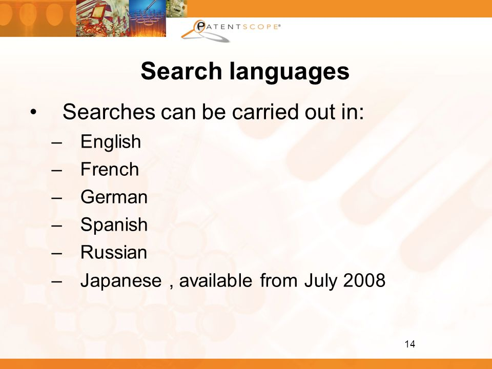 Search languages Searches can be carried out in: English French German