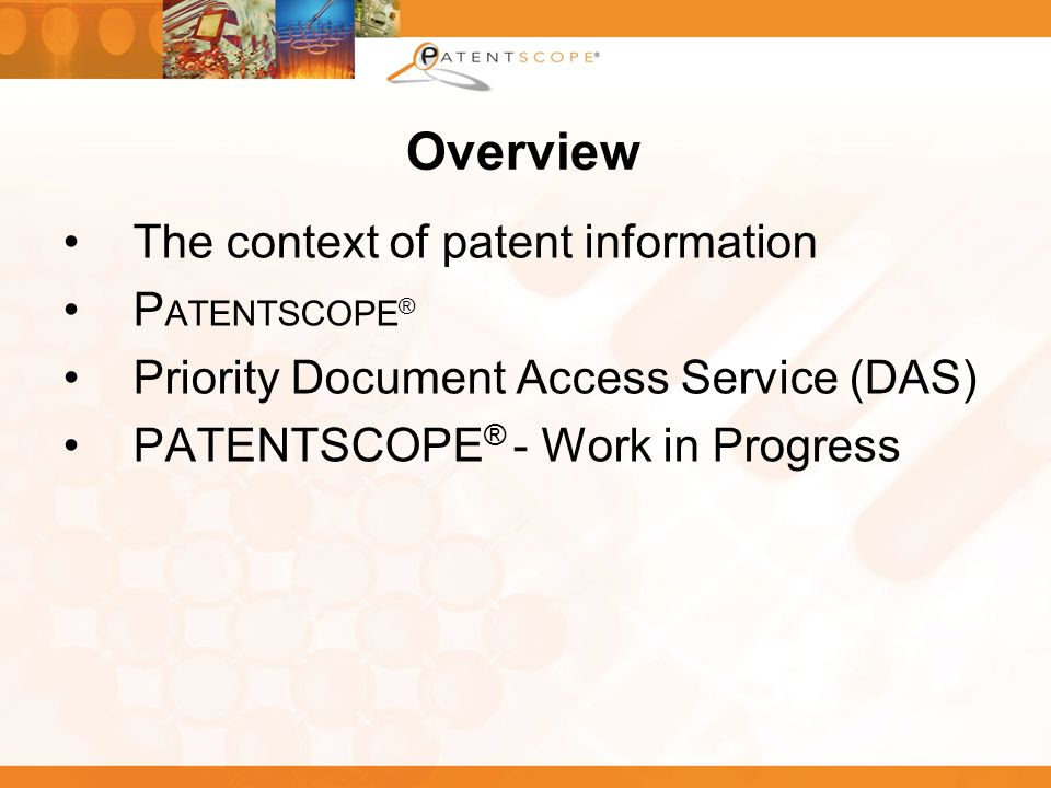 Overview The context of patent information PATENTSCOPE®