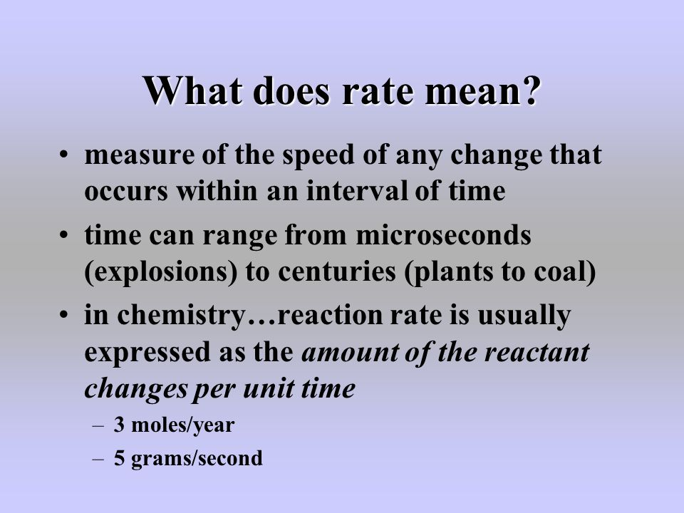 What does rate mean measure of the speed of any change that occurs within an interval of time.