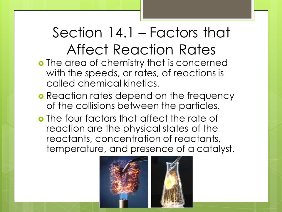 Chapter 14 Chemical Kiics Ppt Video Online Download. Section 141 Factors That Affect Reaction Rates. Worksheet. Worksheet Reaction Rates A Study Of Reaction Is Called Chemical At Mspartners.co