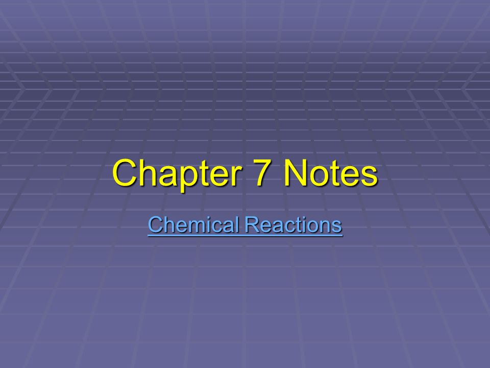 Chapter 7 Notes Chemical Reactions