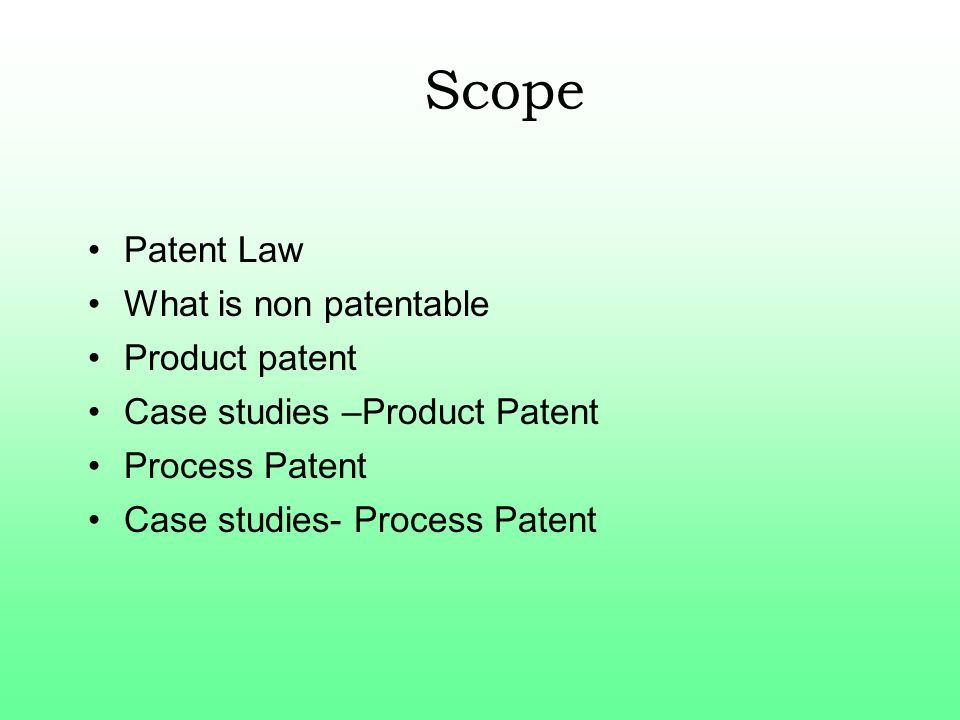Scope Patent Law What is non patentable Product patent