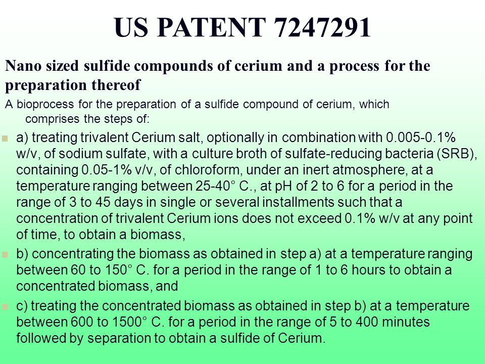 US PATENT 7247291 Nano sized sulfide compounds of cerium and a process for the preparation thereof.