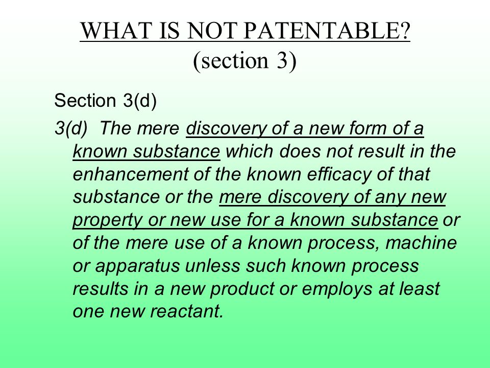 WHAT IS NOT PATENTABLE (section 3)