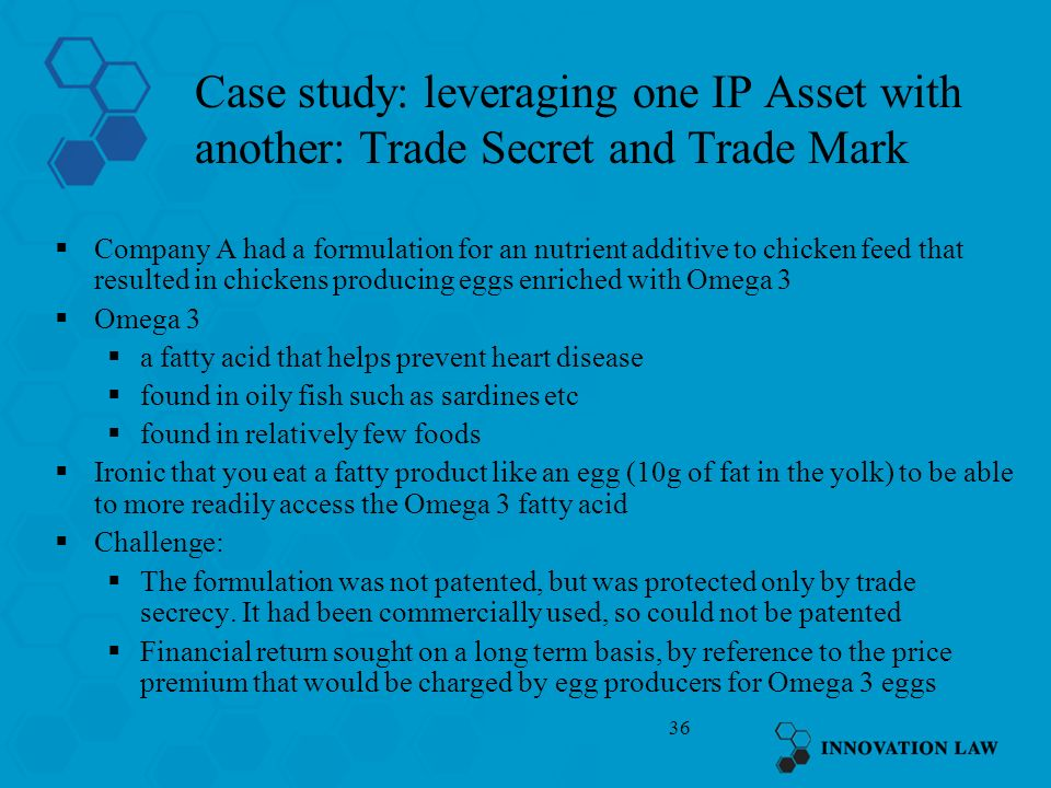 Case study: leveraging one IP Asset with another: Trade Secret and Trade Mark