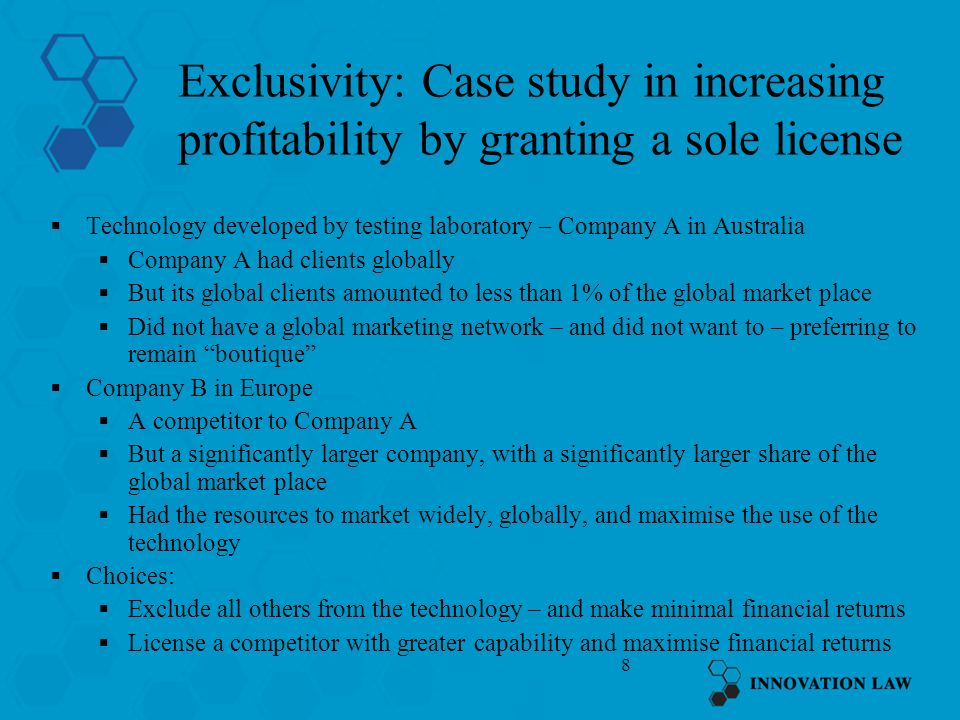 Exclusivity: Case study in increasing profitability by granting a sole license