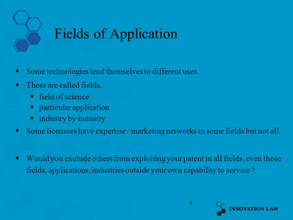Fields of Application Some technologies lend themselves to different uses. These are called fields.