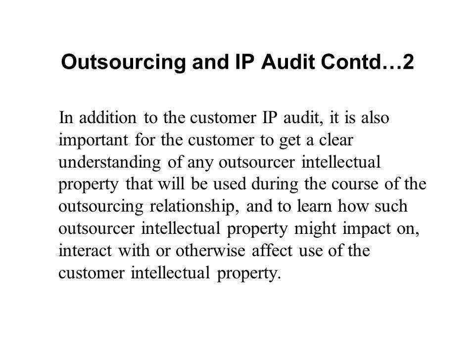 Outsourcing and IP Audit Contd…2