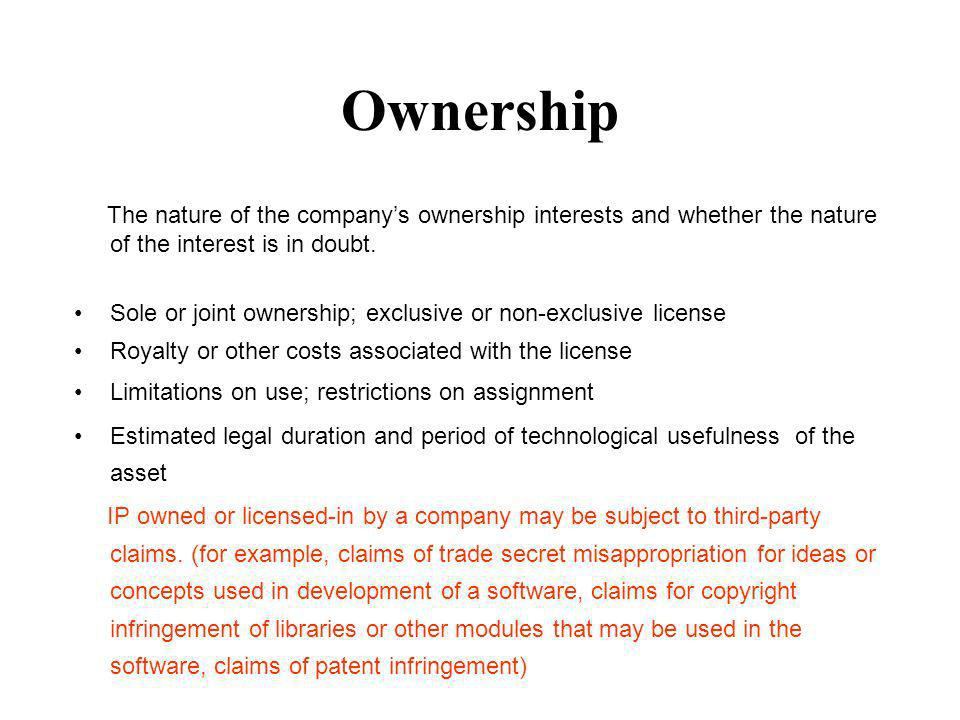 Ownership The nature of the company's ownership interests and whether the nature of the interest is in doubt.