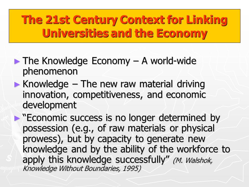 The 21st Century Context for Linking Universities and the Economy