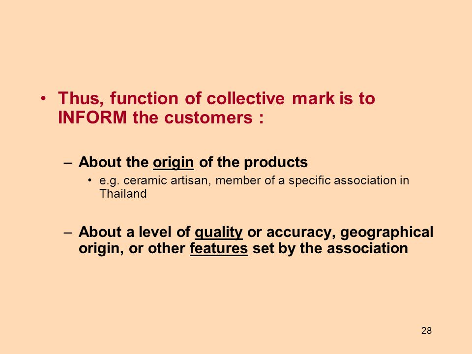 Thus, function of collective mark is to INFORM the customers :