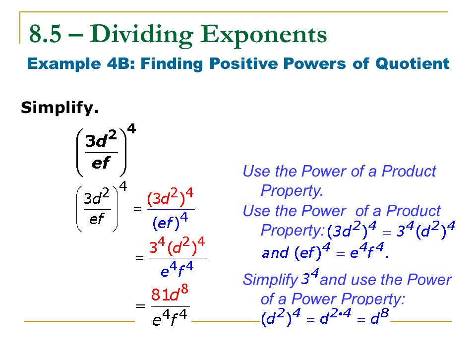 Example 4B: Finding Positive Powers of Quotient