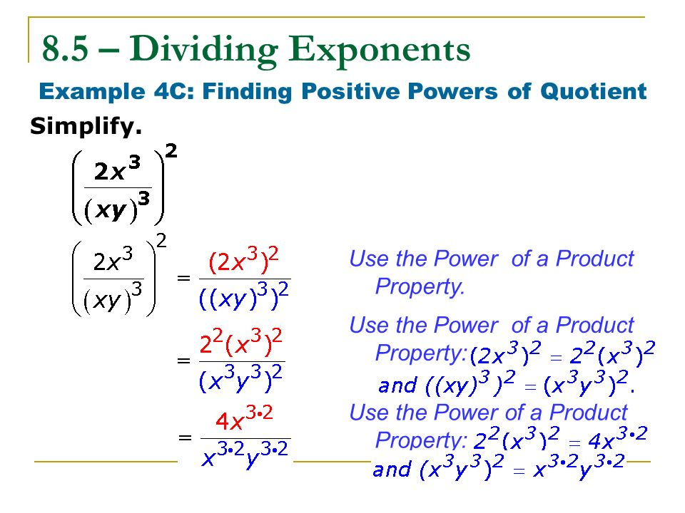 Example 4C: Finding Positive Powers of Quotient