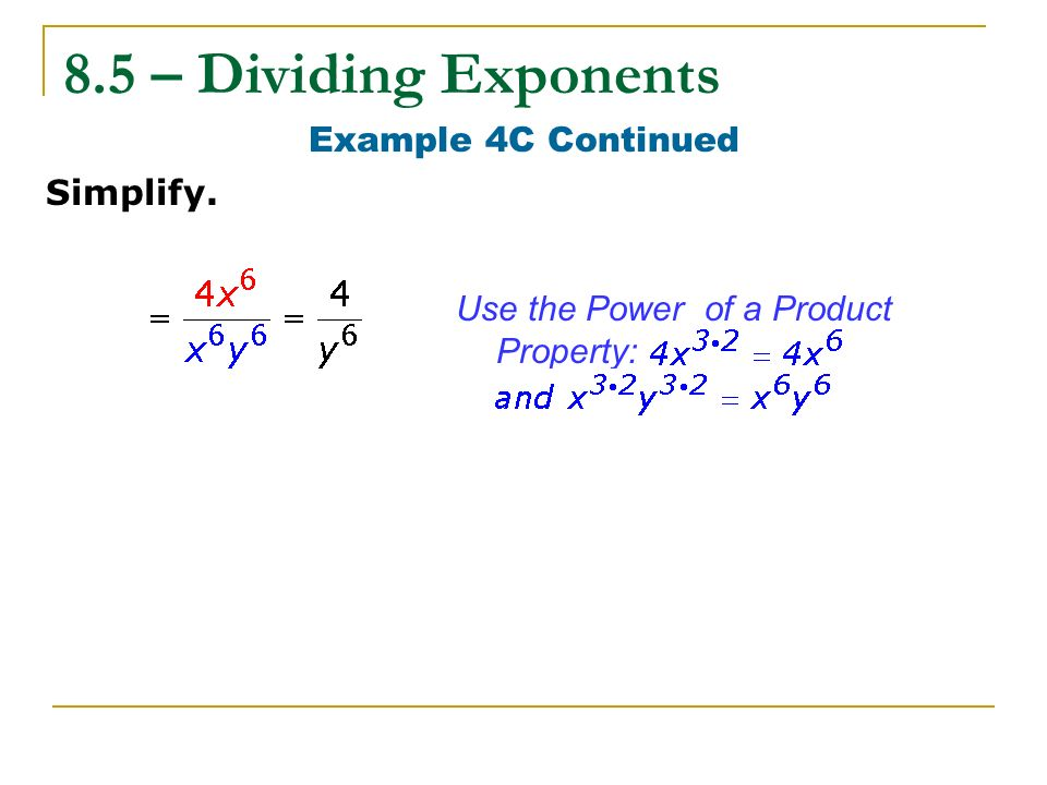 8.5 – Dividing Exponents Example 4C Continued Simplify.