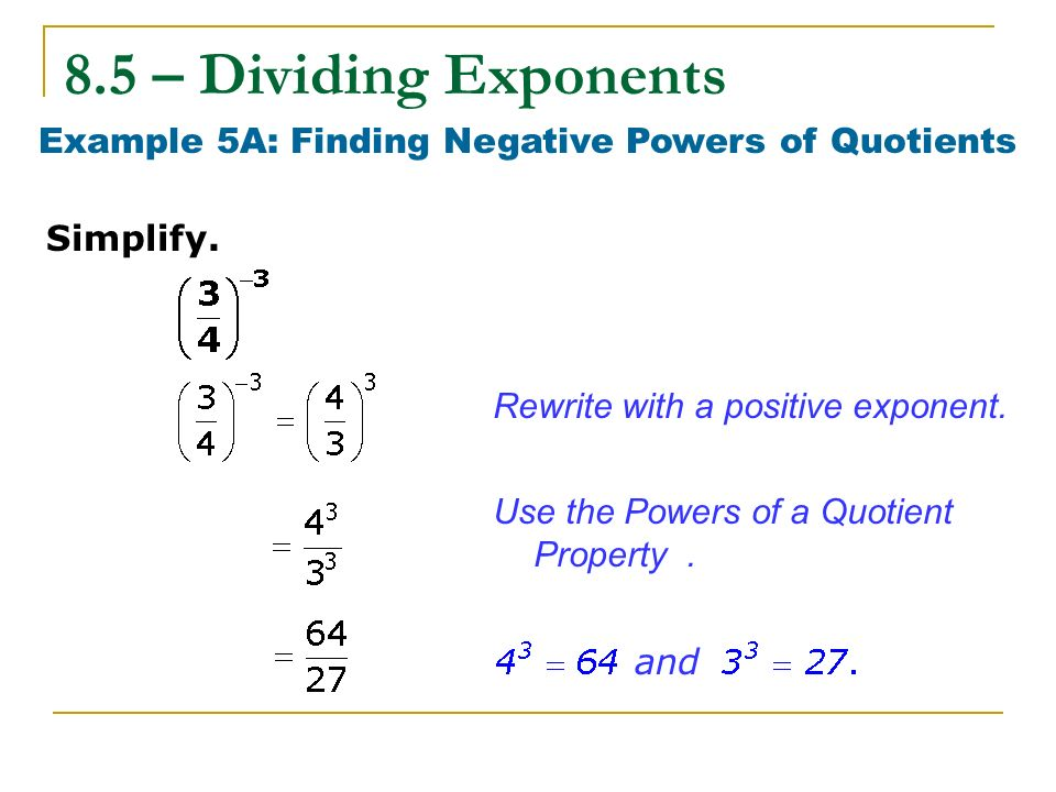 Example 5A: Finding Negative Powers of Quotients