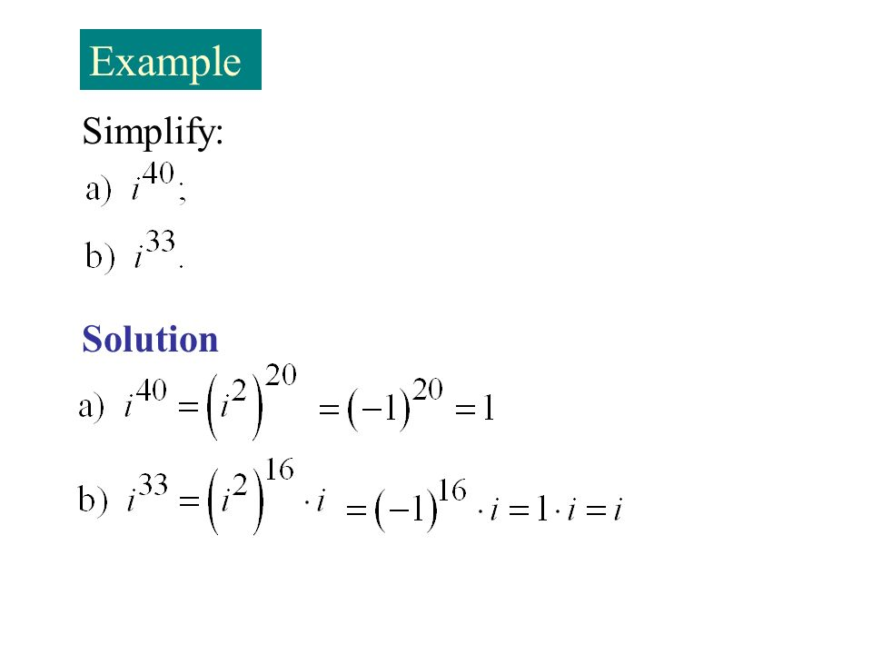 Example Simplify: Solution