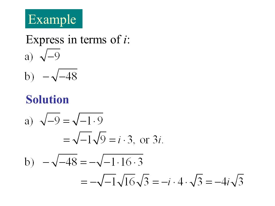 Example Express in terms of i: Solution
