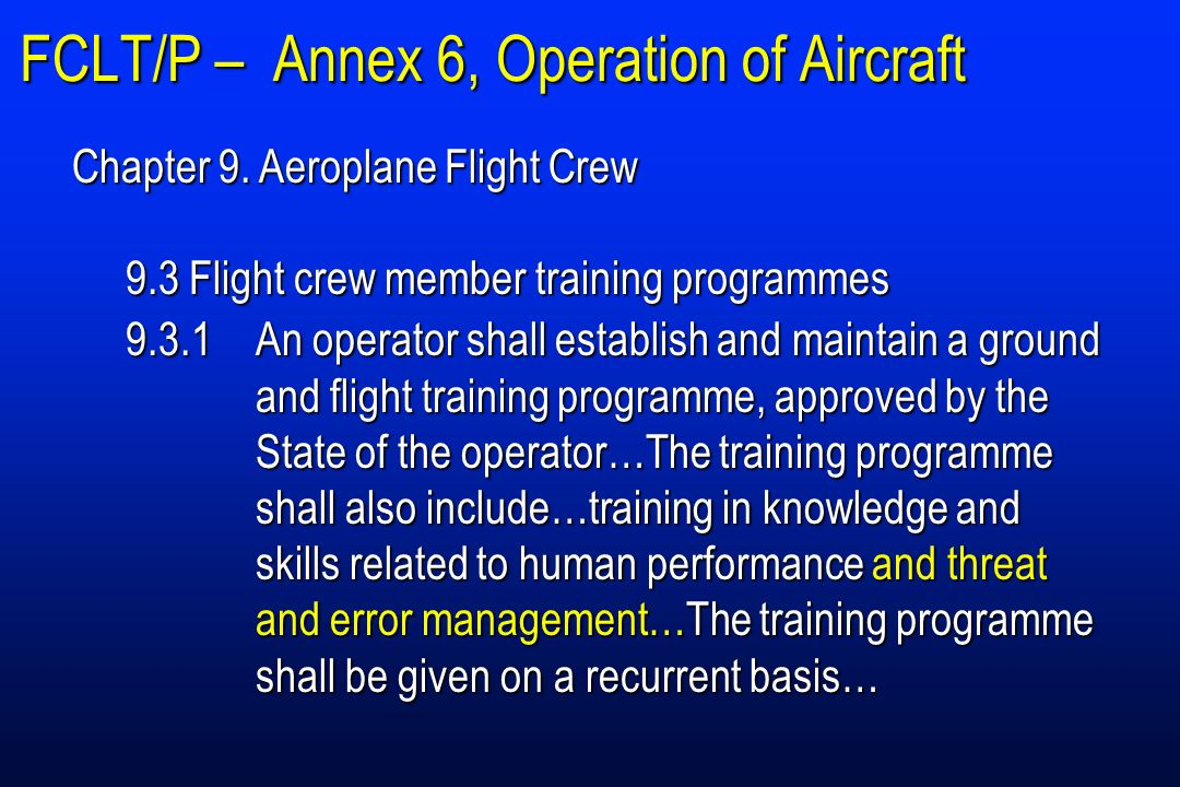 FCLT/P – Annex 6, Operation of Aircraft