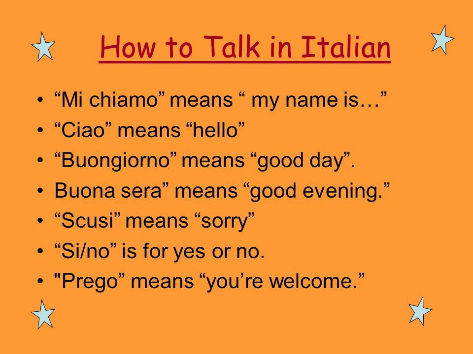 How to Talk in Italian Mi chiamo means my name is…