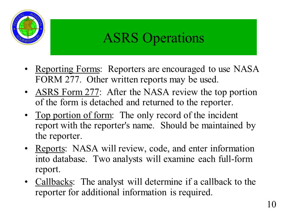 ASRS Operations Reporting Forms: Reporters are encouraged to use NASA FORM 277. Other written reports may be used.