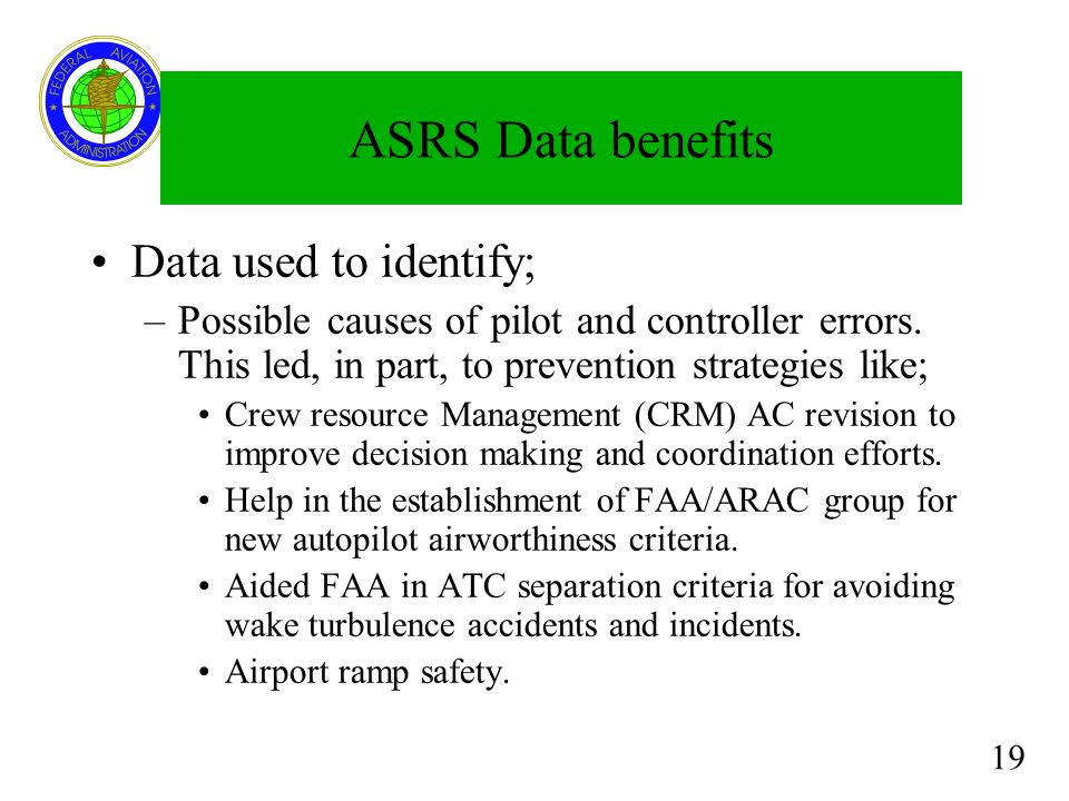 ASRS Data benefits Data used to identify;