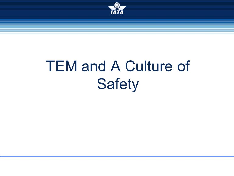 TEM and A Culture of Safety