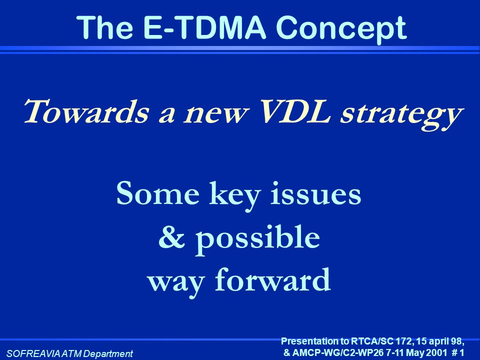 Towards a new VDL strategy