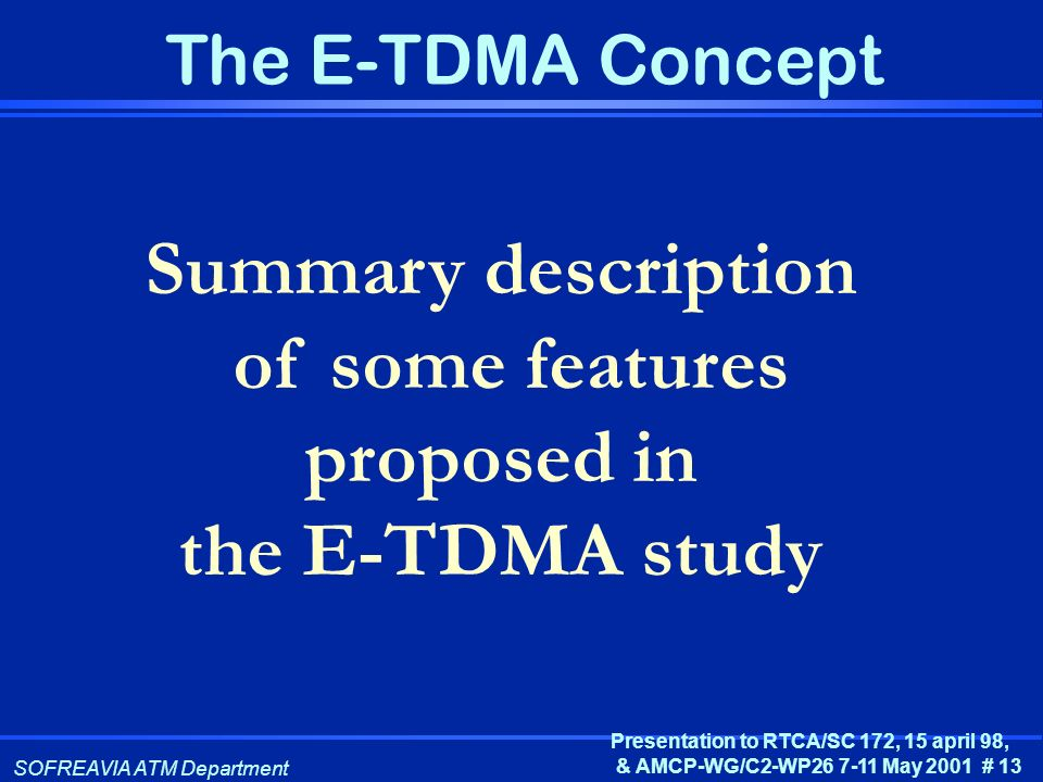 Summary description of some features proposed in the E-TDMA study