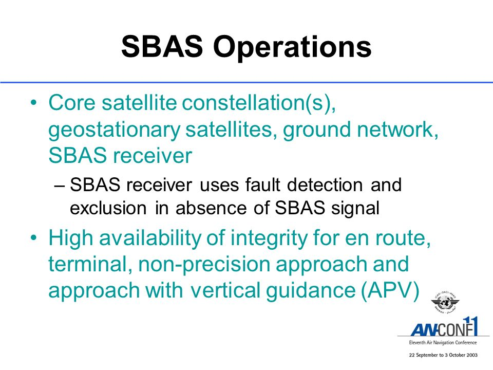 SBAS Operations Core satellite constellation(s), geostationary satellites, ground network, SBAS receiver.