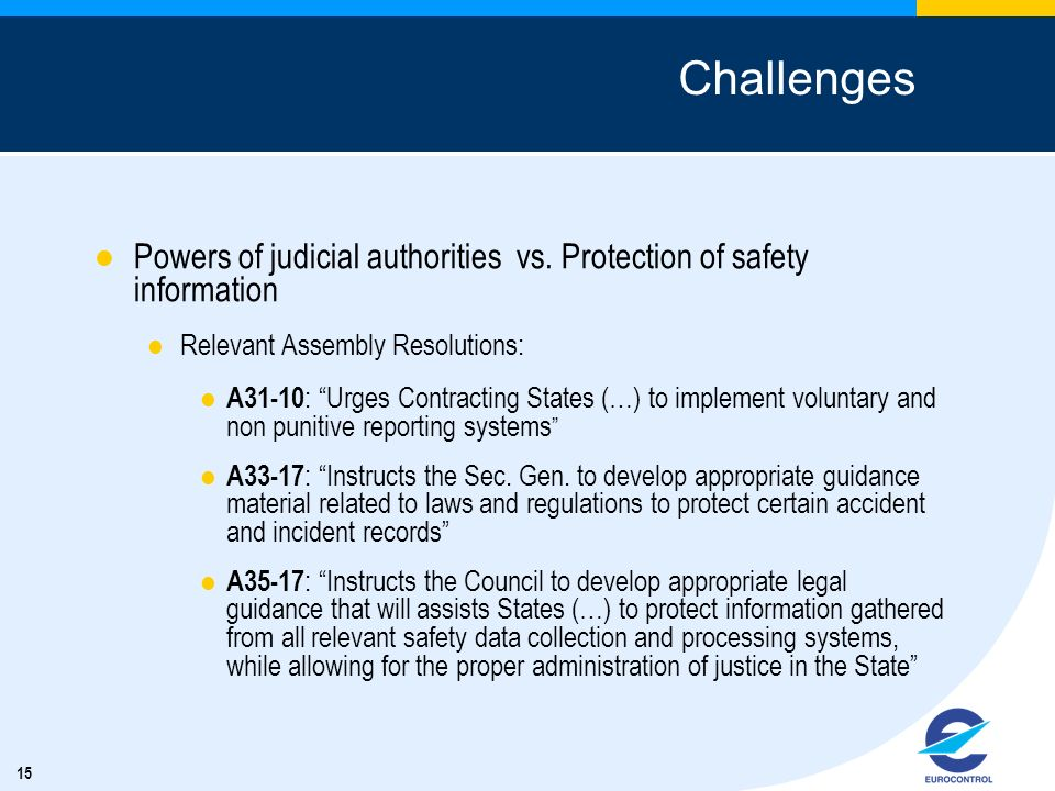 Challenges Powers of judicial authorities vs. Protection of safety information. Relevant Assembly Resolutions: