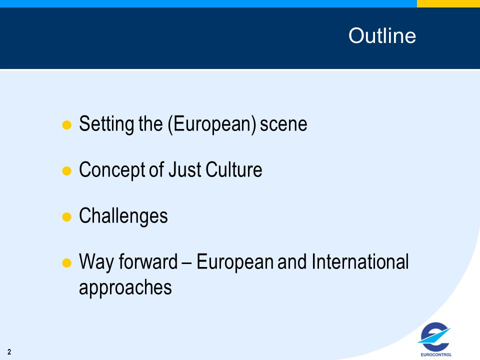 Outline Setting the (European) scene. Concept of Just Culture.