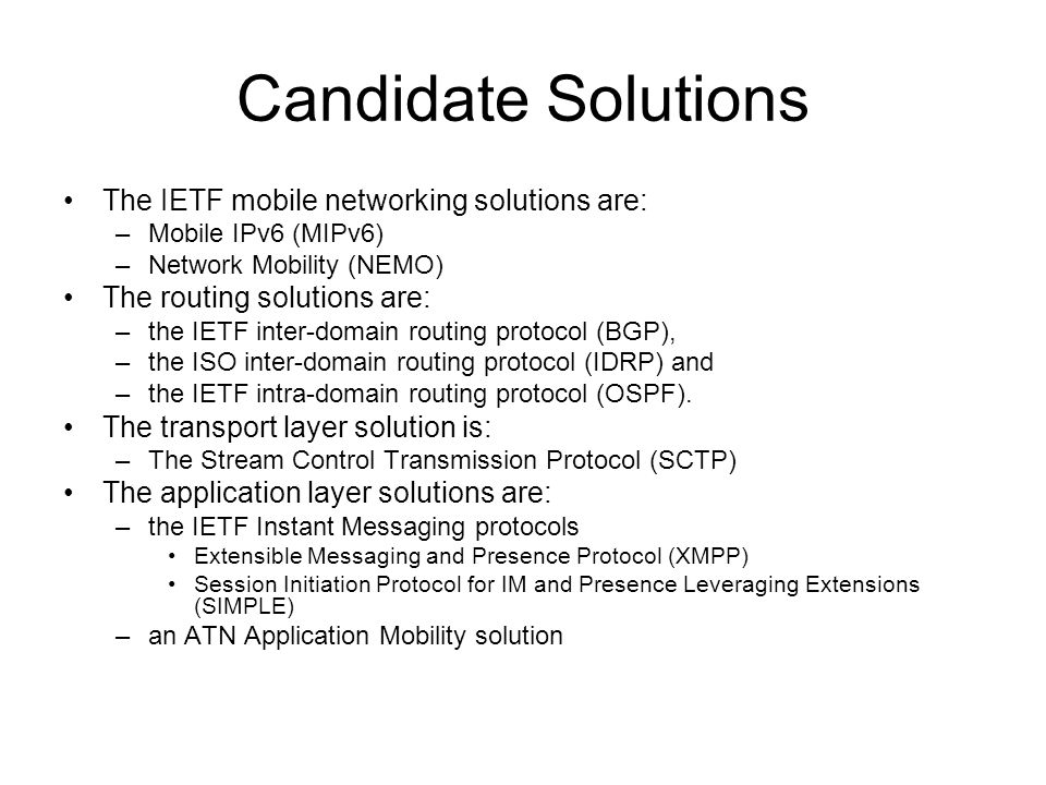 Candidate Solutions The IETF mobile networking solutions are: