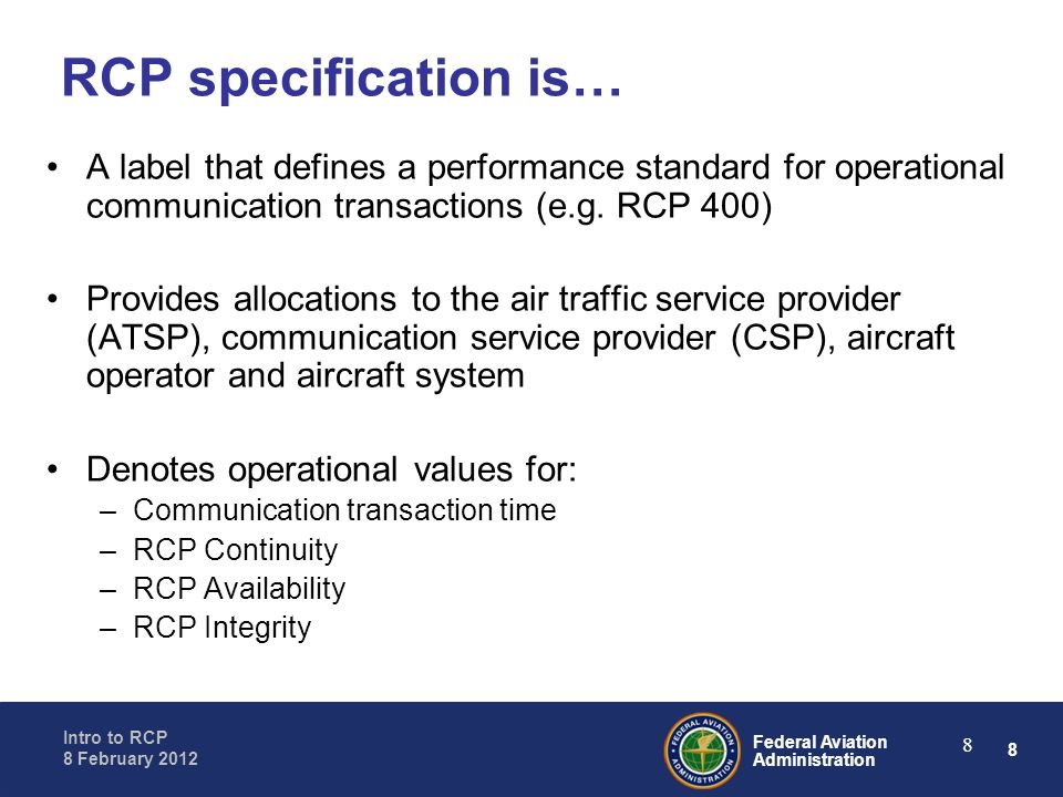 RCP specification is… A label that defines a performance standard for operational communication transactions (e.g. RCP 400)