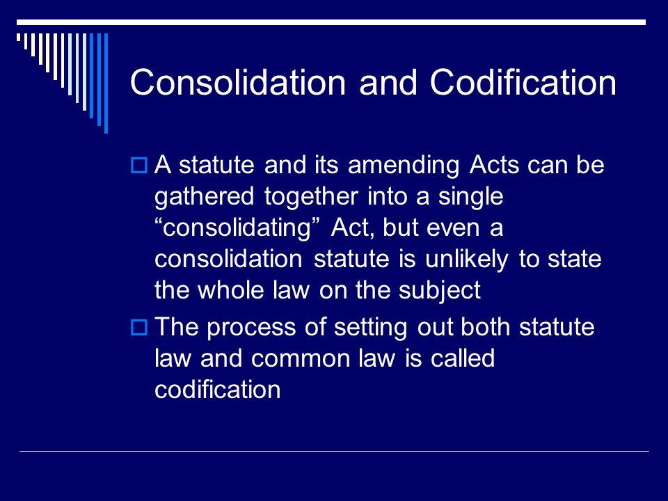 Difference between codifying and consolidating statutes online