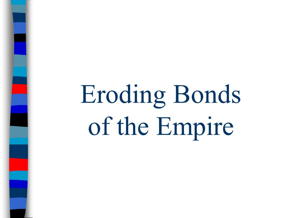 Eroding Bonds of the Empire