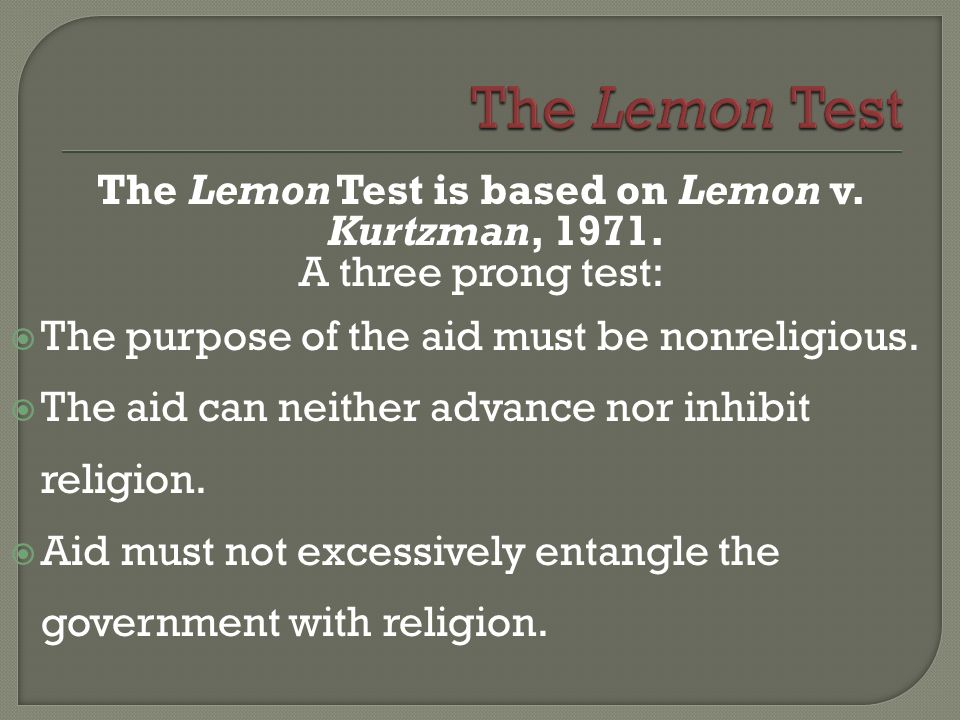 The Lemon Test is based on Lemon v. Kurtzman, 1971.